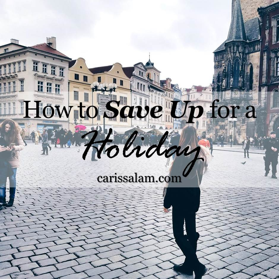 How to Save Up For a Holiday