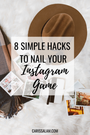8 Simple Hacks To Nail Your Instagram Game